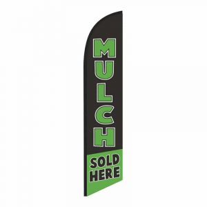 Mulch Sold Here Feather Flag Banner