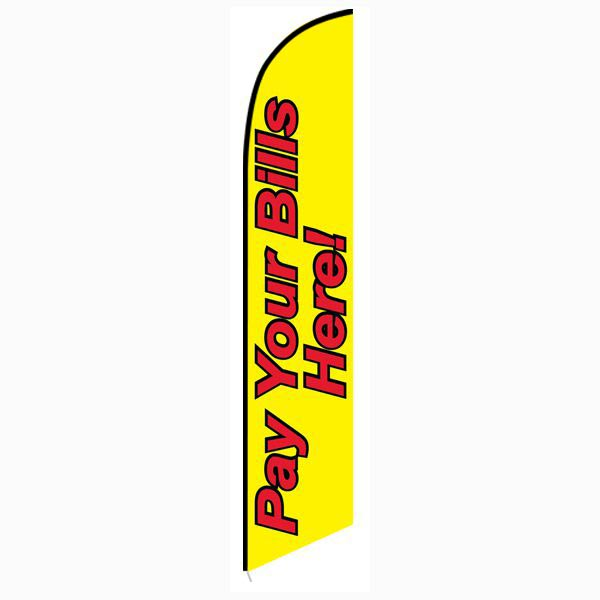 Pay Your Bills Here Feather Flag Banner