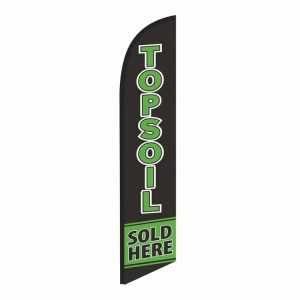 Topsoil Sold Here Feather Flag Banner