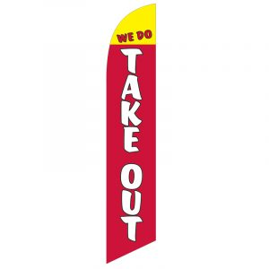 We Do Take Out Feather Flag Banner